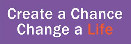 Create a Chance, Change a Life